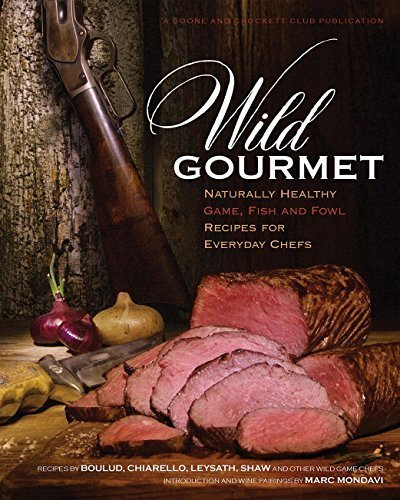 Wild Gourmet: Naturally Healthy Game, Fish and Fowl Recipes for Everyday Chefs by Daniel Nelson (2014-12-07)