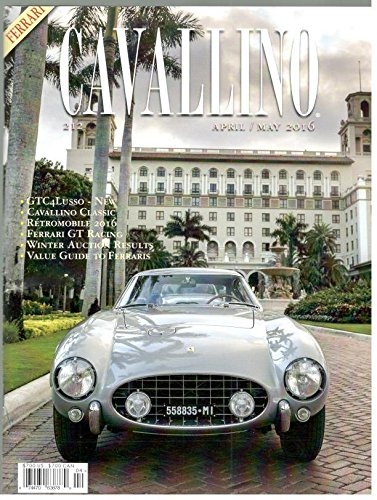 Cavallino Magazine (Ferrari GT,April/May 2016) - Cavallino Magazine