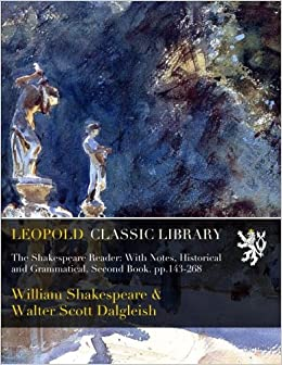 The Shakespeare Reader With Notes Historical And