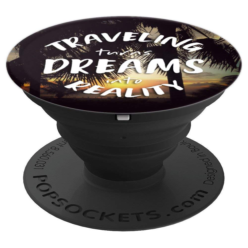 Travel quote - Traveling turns dreams into reality - PopSockets Grip and Stand for Phones and Tablets
