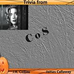 Trivia from C o S: Horror Movie and Trivia Guide | J. Collins