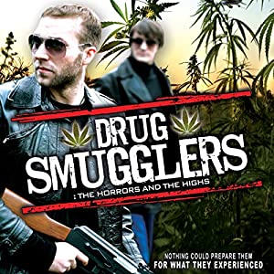 Drug Smugglers: The Horrors and the Highs Radio/TV Program