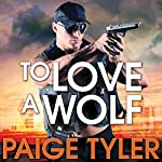 To Love a Wolf: SWAT, Book 4 | Paige Tyler