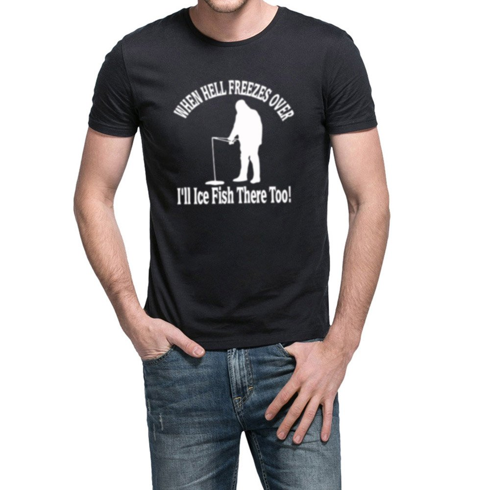 Loo Show S When Hell Freezes Over Ice Fishing Funny Casual T Shirts Tee