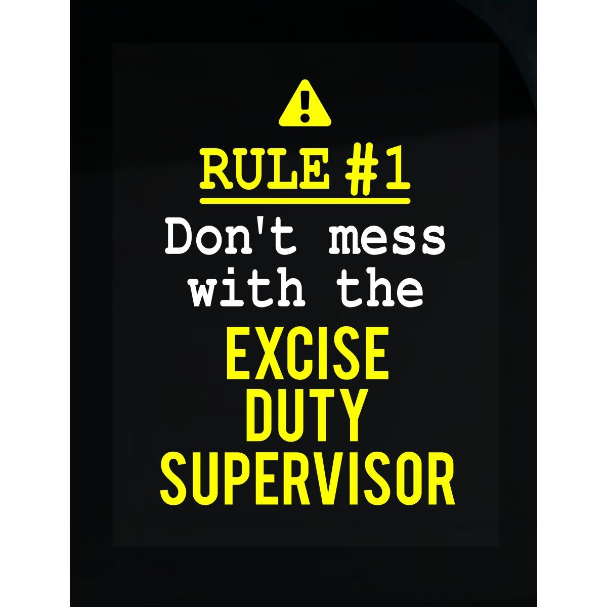 Don't Mess With The Excise Duty Supervisor - Sticker by This Gift Rocks !