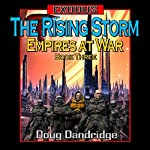 Exodus: Empires at War: Book 3: The Rising Storm | Doug Dandridge
