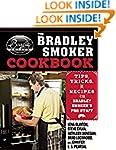 The Bradley Smoker Cookbook: Tips, Tr...