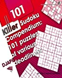 Killer Sudoku Compendium: 101 puzzles of various deadliness