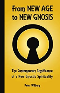 From New Age To New Gnosis: The Contemporary Significance Of A New Gnostic Spirituality