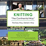 Knitting the Continental Way: The Easy Way, Denises Way