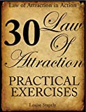 Download Law of Attraction - 30 Practical Exercises (Law of Attraction in Action Book 1) in PDF ePUB Free Online