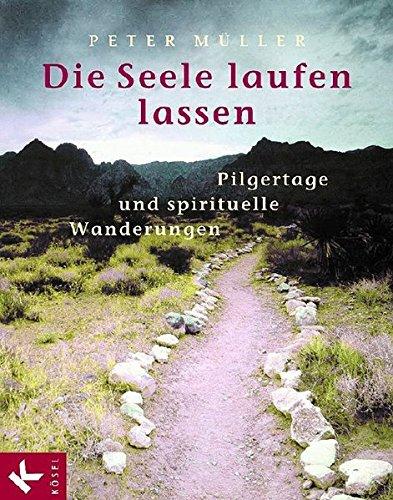 Die Seele laufen lassen: Pilgertage und spirituelle Wanderungen