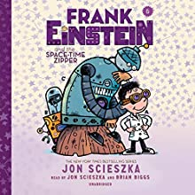 Frank Einstein and the Space-Time Zipper Audiobook by Jon Scieszka Narrated by Jon Scieszka, Brian Biggs