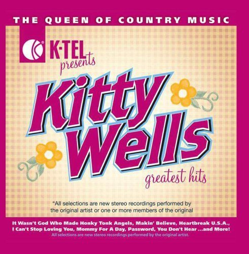Kitty Wells Greatest Hits - The Queen of Country by Kitty Wells (2013-05-15)