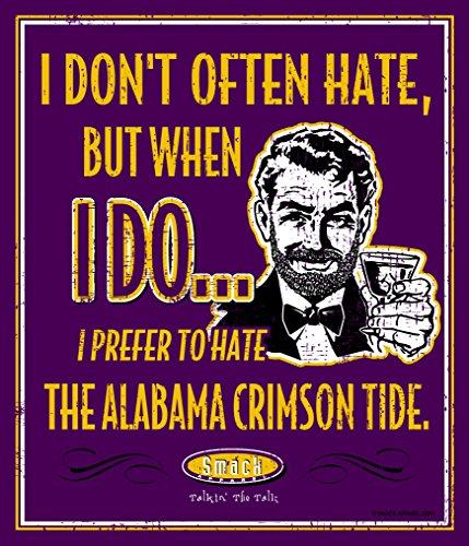 Smack Apparel LSU Football Fans. I Prefer to Hate The Alabama Crimson Tide 12'' X 14'' Metal Man Cave ()