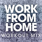 Work from Home (Workout Mix)