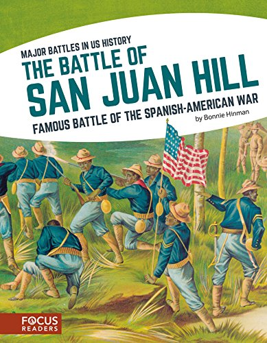 The Battle of San Juan Hill: Famous Battle of the Spanish-American War (Major Battles in Us History) (Major Battles Of The Spanish American War)