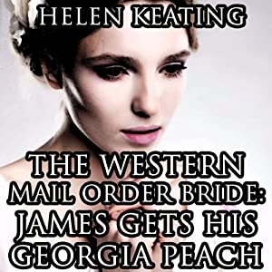 The Western Mail Order Bride: James Gets His Georgia Peach Audiobook