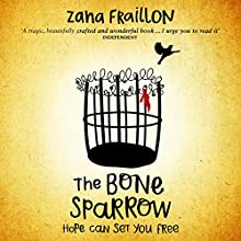 The Bone Sparrow: A Refugee Novel Audiobook by Zana Fraillon Narrated by Gareth Locke