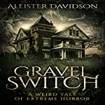 Gravel Switch: The Black Goat Chronicles, Book 1 | Aleister Davidson