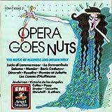 Opera Goes Nuts - Selections from Tales of Hoffman, Rusalka, Salome, Romeo & Juliet (Gounod), Macbeth (EMI)
