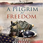 A Pilgrim for Freedom | Michael Novakovic