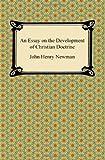 An Essay on the Development of Christian Doctrine, John Henry Newman, 1420942662