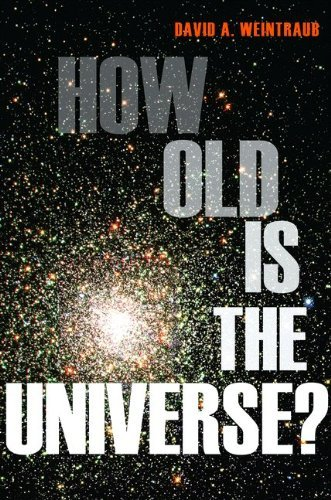 How Old Is the Universe? [Hardcover] [2010] (Author) David A. Weintraub (How Old Is The Universe compare prices)