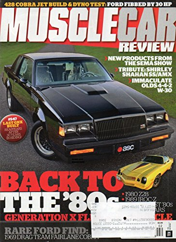 Muscle Car Review 2017 Magazine SHROUDED IN SECRECY, THE PHANTOM GNX REAPPEARS 1980 Z28 RARE FORD FIND: 1969 DRAG TEAM FAIRLANE COBRA
