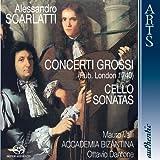 Scarlatti: Concerti Grossi (Pub. London 1749) & Cello Sonatas