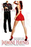 Double the Pleasure: Prescott Twins, Book 1