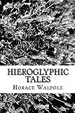 Hieroglyphic Tales, Horace Walpole, 1482386690