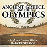 Ancient Greece and The Olympics | Childrens Ancient History