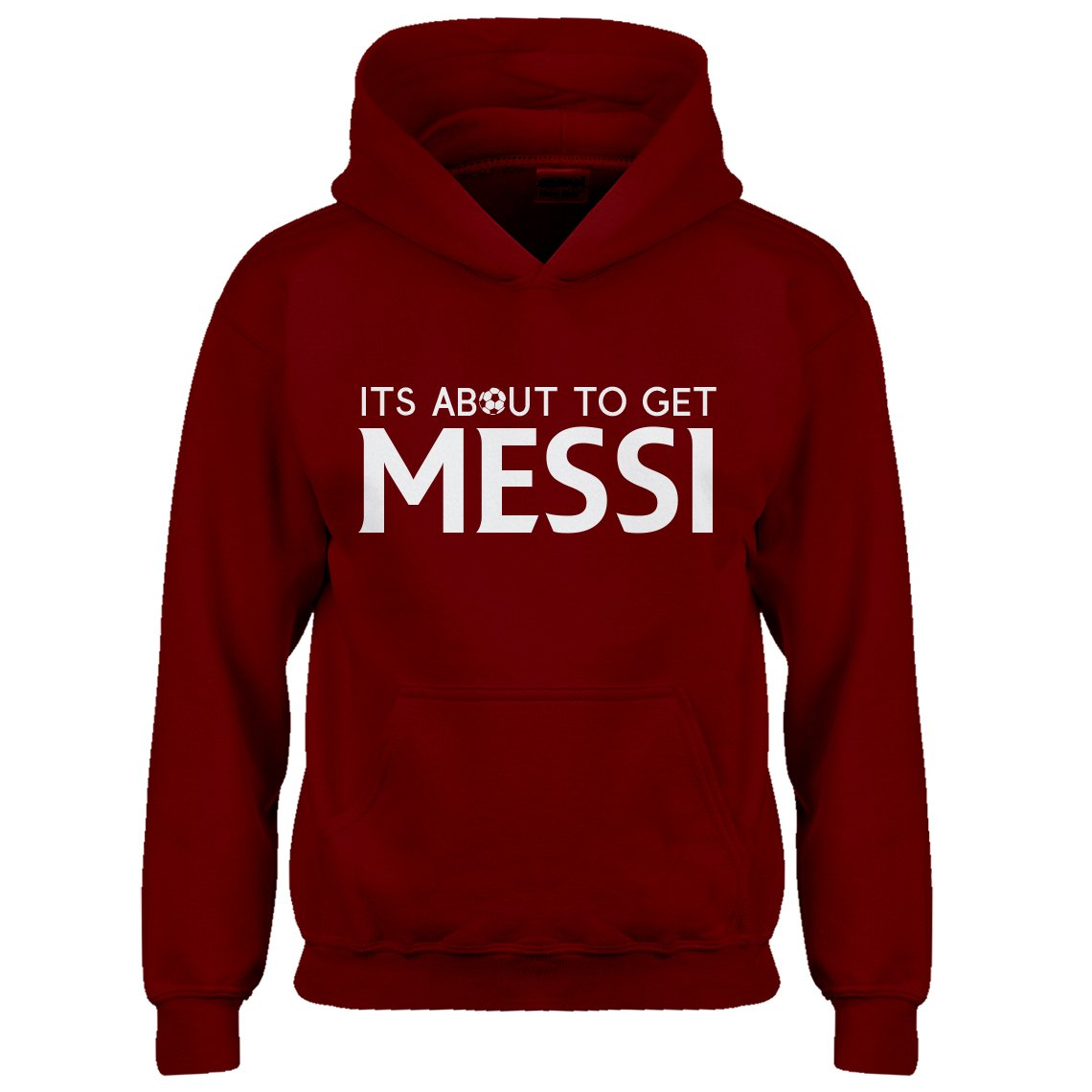 Indica Plateau Kids Hoodie Its About to Get Messi Medium Red Hoodie