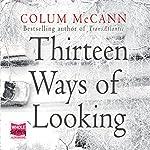 Thirteen Ways of Looking | Colum McCann