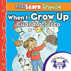 Kids Learn Spanish: When I Grow Up (Occupations) Audiobook