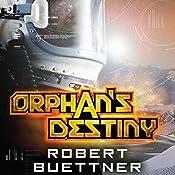 Orphan's Destiny: Jason Wander, Book 2 | Robert Buettner