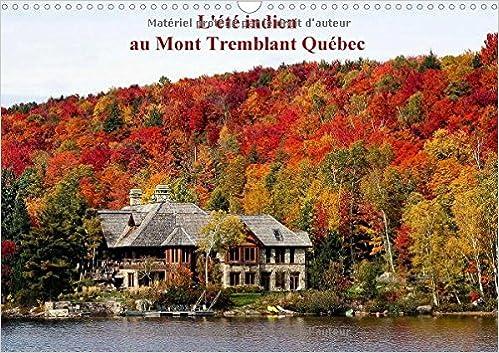 Carte Indien Canada Avantage.L Ete Indien Au Mont Tremblant Quebec 2017 Forets