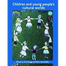 Children and young people's cultural worlds (Open University Childhood Series)