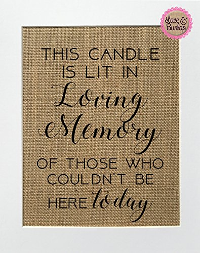- 8x10 UNFRAMED This Candle Is Lit In Loving Memory/Burlap Print Sign/Rustic Country Shabby Chic Vintage Memorial Loved One Candle at Wedding Someone's in Heaven