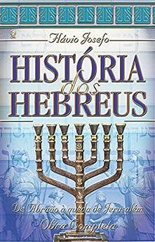 História dos Hebreus por [Josefo, Flávio]