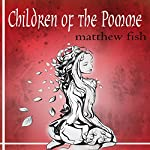 Children of the Pomme: Book 1 | Matthew Fish