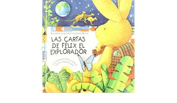 Cartas de felix el explorador, las: ANNETTE LANGEN: 9788415053040: Amazon.com: Books