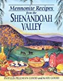 Mennonite Recipes from the Shenandoah Valley, Phyllis Pellman Good and Kate Good, 1561482331