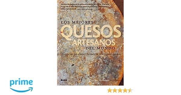 Los mejores quesos artesanos del mundo: Amazon.es: Patricia Michelson: Libros
