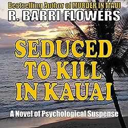 Seduced to Kill in Kauai