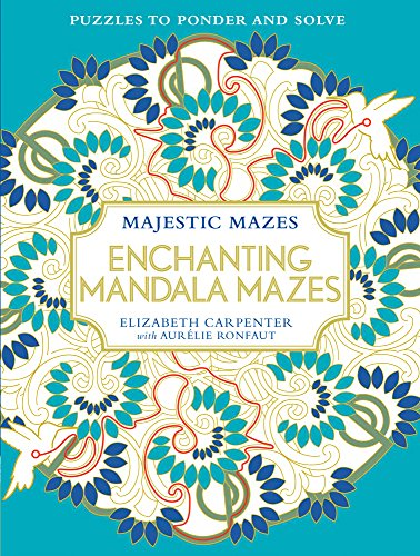 Enchanting Mandala Mazes: Puzzles to Ponder and Solve (Majestic Mazes)