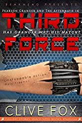 Third Force: Armed and Dangerous! A Fast Fiction Technothriller (Aftermath Action Adventures Book 3)