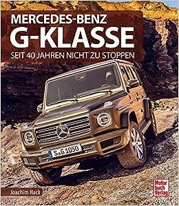 Mercedes Benz G Klasse: Seit 40 Jahren nicht zu stoppen