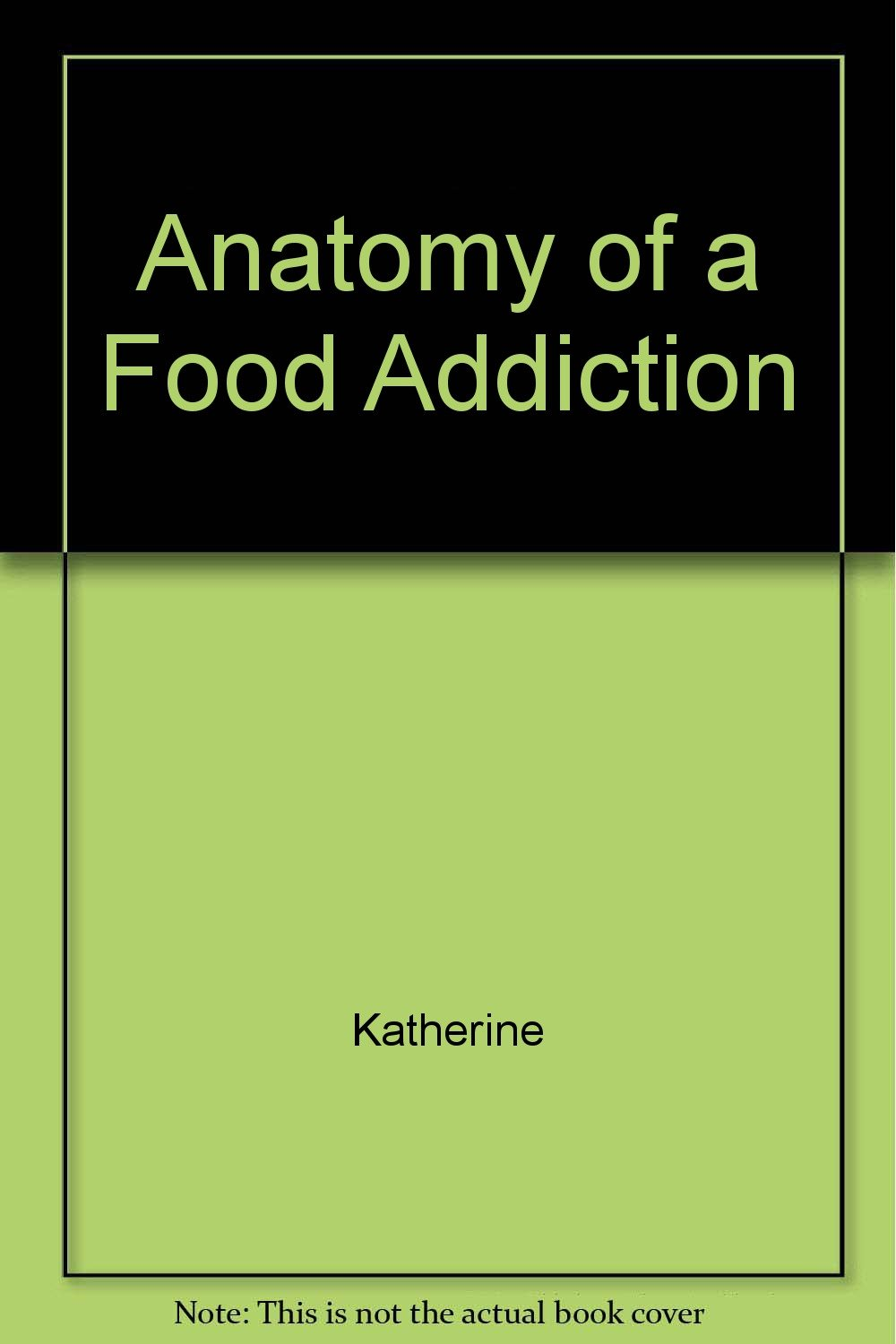 Buy Anatomy of a Food Addiction Book Online at Low Prices in India ...
